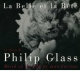 La belle  et  la  bête , de Philip  Glass